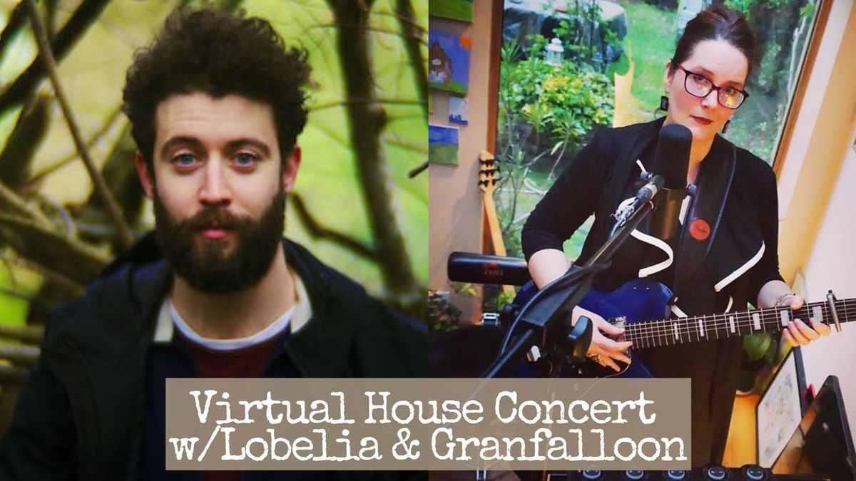 Virtual House Concert w/Lobelia + Granfalloon event impressions #1
